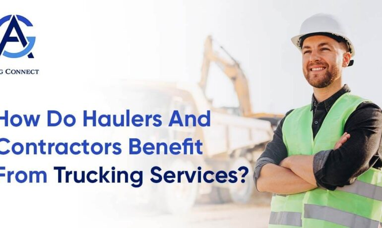 How do haulers and contractors benefit from trucking services | Agg Connect - trucking company in Indianapolis